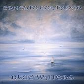 Blue Waters by ERNESTO CORTAZAR