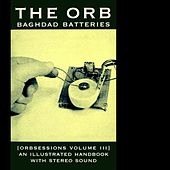 Baghdad Batteries (Orbsessions Volume 3) by The Orb