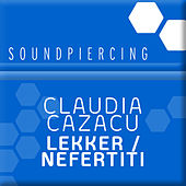 Lekker / Nefertiti by Claudia Cazacu