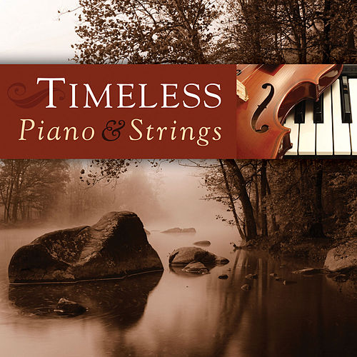 Timeless Piano and Strings by Phillip Keveren