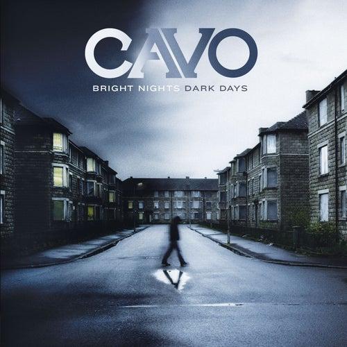 Bright Nights Dark Days by Cavo