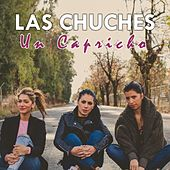 Un Capricho by Las Chuches
