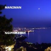 Ngiphelelwe by Man 2 Man