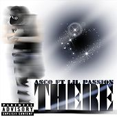 There (feat. Lil Passion) von A.S.C.O.