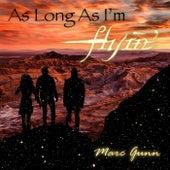 As Long as I'm Flyin' by Marc Gunn