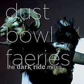 The Dark Ride Mixes by Dust Bowl Faeries
