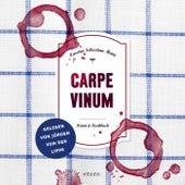 Carpe Vinum (Ein kulinarischer Kriminalroman) von Carsten Sebastian Henn