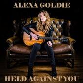 Held Against You by Alexa Goldie