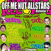 Off Me Nut Allstars, Vol. 1 - EP by Various Artists