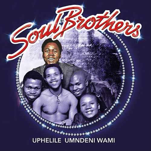 Uphelile Umndeni Wami by The Soul Brothers