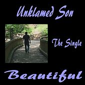 Beautiful by Unklamed Son
