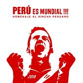 Perú Es Mundial: Homenaje al Hincha Peruano von Various Artists