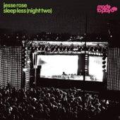Sleep Less (Night Two) - Single by Jesse Rose