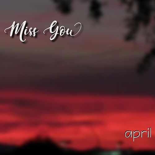 Miss You by April
