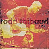 Live by Todd Thibaud
