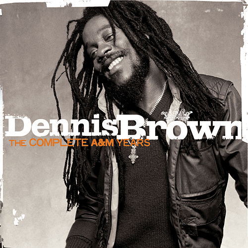 The Complete A&M Years by Dennis Brown