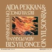 Ajda Pekkan & Beş Yıl Önce On Yıl Sonra by Various Artists
