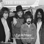 Fun In Frisco von The Byrds