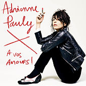 A vos amours by Adrienne Pauly