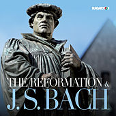 The Reformation & J.S. Bach by Various Artists