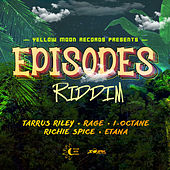 Episodes Riddim by Various Artists