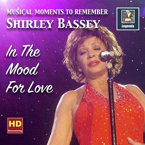 Musical Moments to Remember: Shirley Bassey — In the Mood for Love (Remastered 2017) by Shirley Bassey