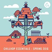 Chillhop Essentials Spring 2016 - EP by Various Artists