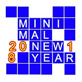 MINIMAL NEW YEAR 2018 (12 Tracks & 1 DJ Mix for 2018) by Various Artists