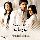 Noor Bano (From ''Noor Bano'') by Rahat Fateh Ali Khan