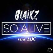 So Alive by Blaikz