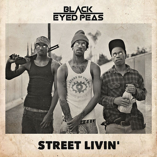 Street Livin' by Black Eyed Peas