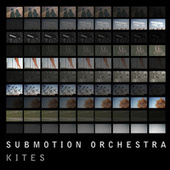 Kites by Submotion Orchestra