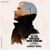 Si tu voyais son cœur (Bande originale du film) by Gabriel Yared
