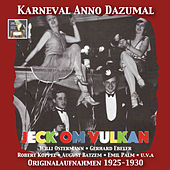 Karneval Anno Dazumal: Jeck om Vulkan (Remastered 2017) by Various Artists