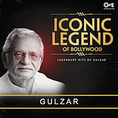 Iconic Legend of Bollywood: Gulzar by Various Artists