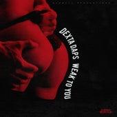 Weak To You - Single by Dexta Daps