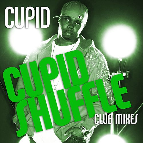 Cupid Shuffle [Club Mixes] by Cupid