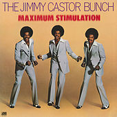 Maximum Stimulation de The Jimmy Castor Bunch