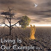 Living Is Our Example vol. 1 de Various Artists