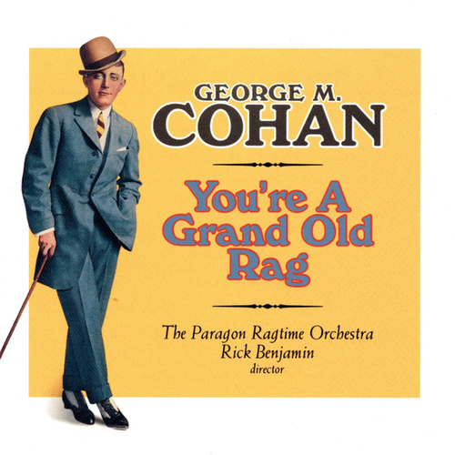 You're a Grand Old Rag - The Music of George M. Cohan by Various Artists