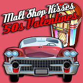 Malt Shop Kisses - '50s Valentines de Various Artists