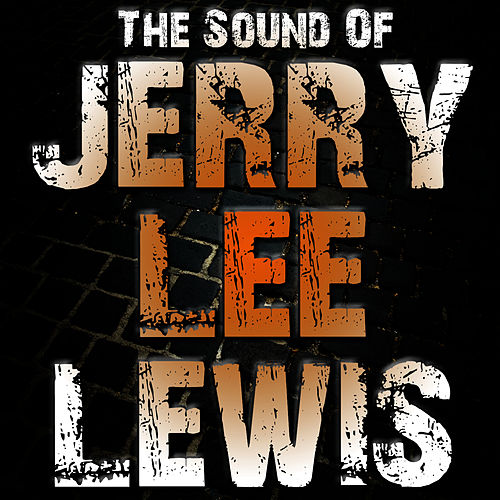 The Sound Of Jerry Lee Lewis by Jerry Lee Lewis
