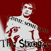 Gimme Some Skin de The Stooges