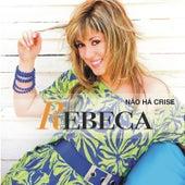 Não há crise by Rebeca