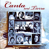 Canta Mi Tierra Vol.4 by Various Artists