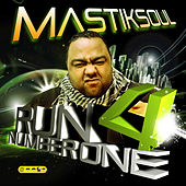 Run 4 Number One by Mastik Soul