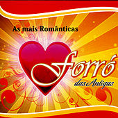 Forró Das Antigas: As Mais Românticas de Various Artists