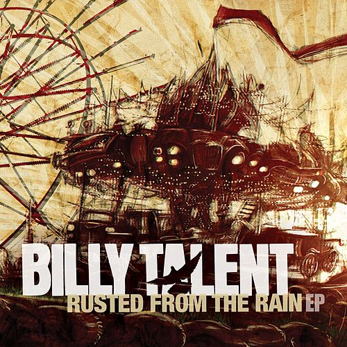 Rusted From The Rain EP by Billy Talent