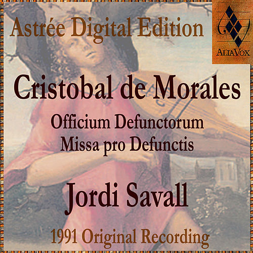 Morales: Officium Defunctorum - Missa Pro Defunctis by Jordi Savall