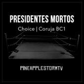 Presidentes Mortos by Pineapple StormTv